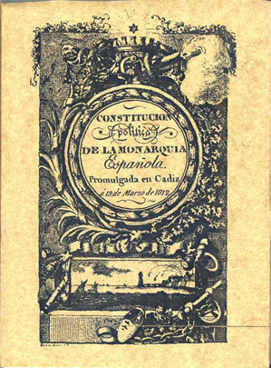 Cover of the first edition of the Political Constitution of the Spanish Monarchy. Cádiz, 19 March 1812